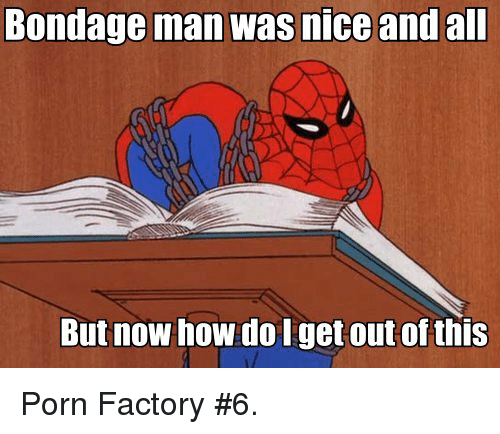 porn spiderman and nice hondage man was nice and all but now how